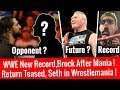Return Teased ! WWE Record ! Seth Opponent At Wrestlemania ! Brock Future After Wrestlemania Daniel