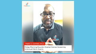 Friday Morning Rounds: Ovarian Cancer Screening & Annual Pelvic Exams