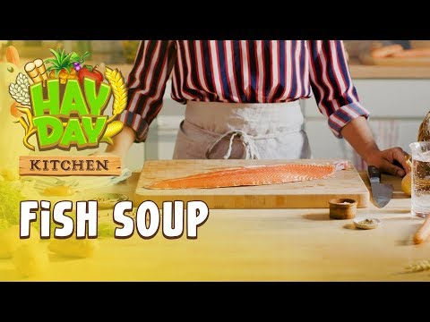 The Hay Day Kitchen: Fish Soup