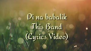 di na babalik this band lyrics - 免费在线视频最佳电影电视