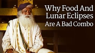 Why Food And Lunar Eclipses Are A Bad Combo