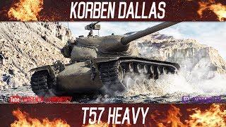 Korben Dallas-9 МЕСТО-T57 Heavy-ГАЙДЫ ПО ТЯЖЕЛЫМ ТАНКАМ