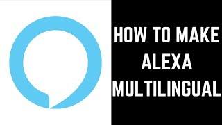 How to Make Alexa Multilingual