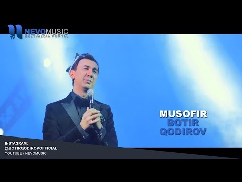 Botir Qodirov - Musofir | Ботир Кодиров - Мусофир (concert version)
