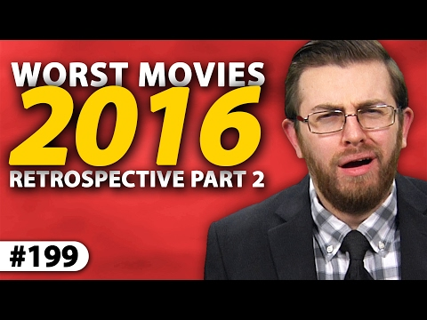 WORST MOVIES of 2016! -- Yearly Retrospective (Part II)