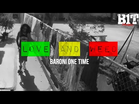 Love And Weed - Baroni One Time  (Video)