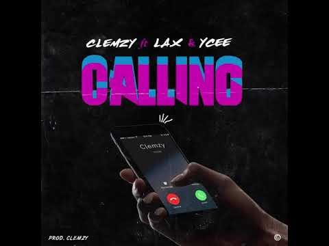 Clemzy Calling Feat Lax Ycee