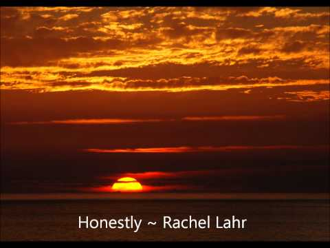 Honestly ~ Rachel Lahr (original)