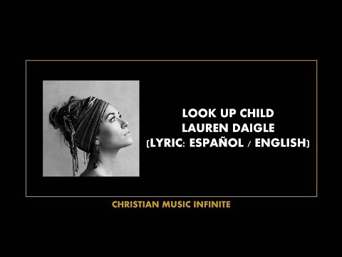 Look Up Child - Lauren Daigle (Lyrics Español / English)