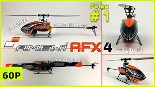 AMEWI AFX4 RTF SINGLE-ROTOR- HELICOPTER | FIRST LOOK UND UNBOXING  [TEIL 1 - DEUTSCH]