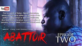 ABATTOIR || Episode 2 || MOUNT ZION LATEST MOVIE