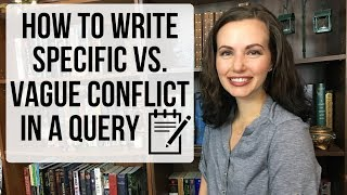 How to Write a Query for a Literary Agent: Specific vs. Vague Conflict | iWriterly