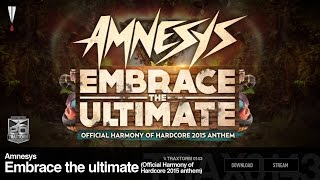 Amnesys - Embrace the ultimate (Official HoH 2015 anthem) - Traxtorm 0143 [HARDCORE]