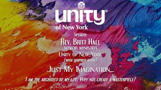 """IGNITING OUR 12 POWERS SERIES """"Just My Imagination…"""" Rev Britt Hall Senior Minister"""