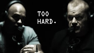 Are you GETTING AFTER IT too hard - Jocko Willink