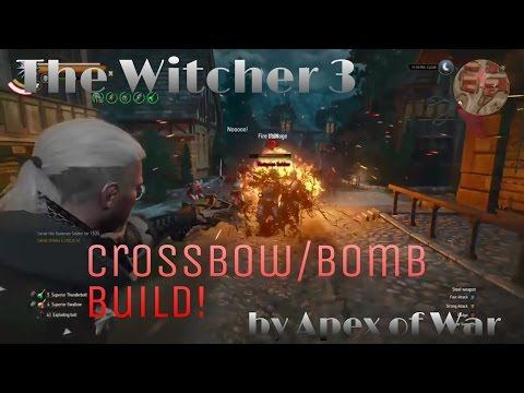 The Witcher 3: Fun Crossbow/Bomb Build!!! Surprisingly Good! (SEE DESCRIPTION NOTES)(DM, Patch 1.22)