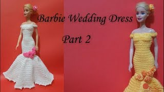 How To Crochet Barbie Wedding Dress Part 2 Form 2 Project Tutorial  (left Hand)