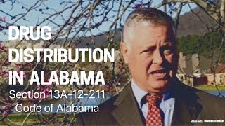 What you need to know about Drug distribution in Alabama pursuant to Alabama code section 13A–12–211