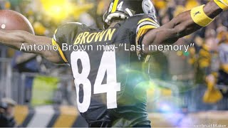 "Antonio Brown Mix  ""Last Memory"""
