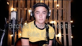 Bitches Broken Hearts - Billie Eilish (Cover By Ian Grey)