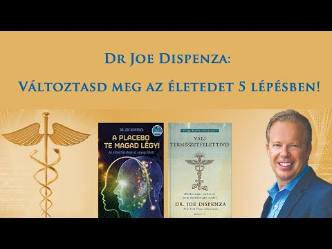 Dr. Joe Dispenza: Változtasd meg az életedet 5 lépésben!