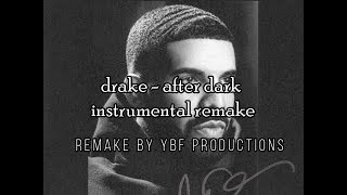 Drake - After Dark InsTrumenTaL Remake (Remake by YBF Productions)