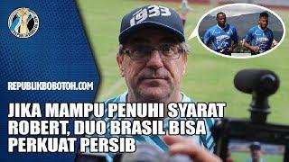 Komentar Robert Janjikan Duo Brasil Bisa Perkuat Persib, Tapi...