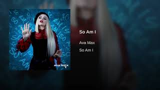 Ava Max   So Am I (Audio)