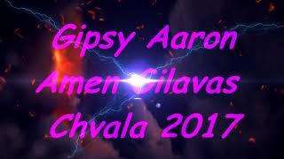 ★Gipsy Aaron - Amen Gilavas Chvala 2017★