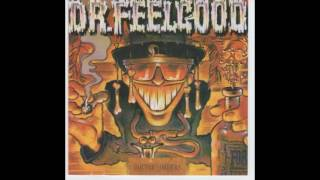 Dr Feelgood - Close But No Cigar ( Doctors Orders ) 1984