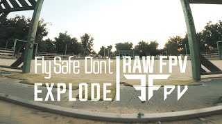 Fly Safe! Don't Explode | RAW FPV