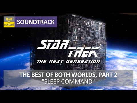 Soundtrack | Star Trek TNG: The Best of Both Worlds - Sleep Command (Music+Video)