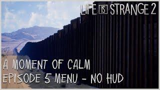 A Moment of Calm - Episode 5 Menu [NO HUD]