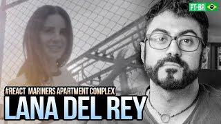 REAGINDO a Lana Del Rey - Mariners Apartment Complex