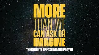 The Benefits of Fasting & Prayer   More Than We Can Ask Or Imagine - #7   Pastor John Lindell