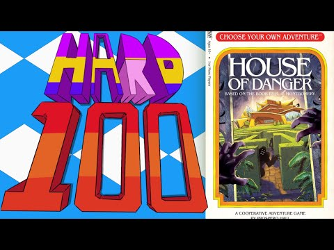 The Hard 100: Choose Your Own Adventure: House of Danger
