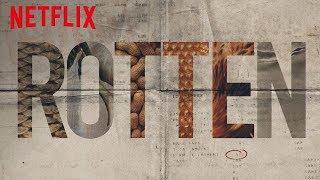 A verdade sobre a indústria exposta em nova série da Netflix, Rotten (Estreia 05/01/18)