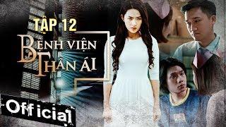 Phim Hay 2019 Bệnh Viện Thần Ái Tập 12 | Thúy Ngân, Xuân Nghị, Quang Trung, Kim Nhã, Nam Anh