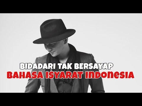 BIDADARI TAK BERSAYAP dalam BAHASA ISYARAT INDONESIA (BISINDO)