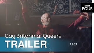 Gay Britannia: Queers | Trailer - BBC Four