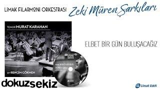 Limak Filarmoni Orkestrası - Elbet Bir Gün Buluşacağız (Official Audio)