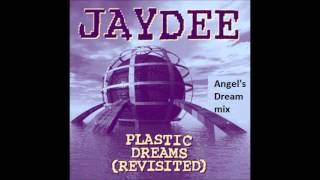 Jaydee - Plastic Dreams (Angel's Dream mix)