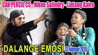 Cak Percil CS, Niken Salindry & Lintang Kairo -13 Februai 2020 - Dalang Ki.Rudi Gareng