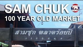 Sam Chuk Market - 100 year old market