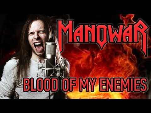 Manowar - Blood of my Enemies (Vocal Cover)