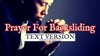 Prayer For Backsliding / Backslider (Text Version - No Sound)
