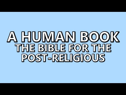 A Human Book: The Bible for the Post-Religious (2017)