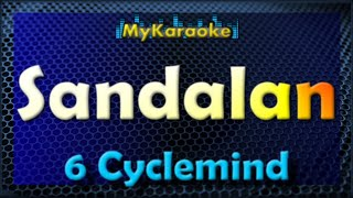 SANDALAN - Karaoke version in the style of 6 CYCLEMIND