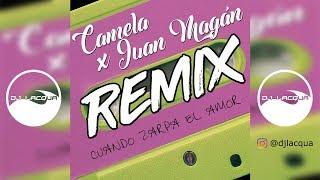 REMIX  〰️ CAMELA - CUANDO ZARPA EL AMOR FT. JUAN MAGAN 〰️ DJ LACQUA