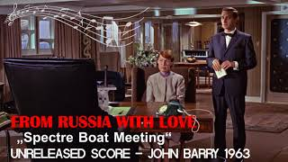 """From Russia with Love (Unreleased Score) - """"Spectre Boat Meeting"""" - John Barry 1963"""